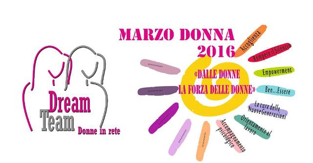 Marzo donna 2016, il programma di DREAM TEAM – Donne in Rete